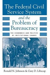 The Federal Civil Service System & the Problem of Bureaucracy (Paper)