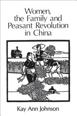 Women, the Family, & Peasant Revolution in China | Johnson |