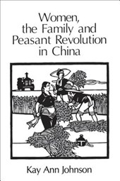 Women, the Family, & Peasant Revolution in China