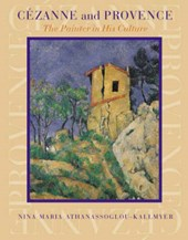Cezanne & Provence - The Painter in His Culture