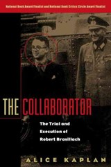 The Collaborator - The Trial & Execution of Robert Brasillach | Alicce Kaplan |