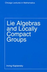 Lie Algebras & Locally Compact Groups | Kaplansky |