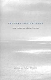 The Presence of Light - Divine Radiance and Religious Experience