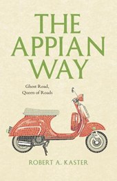 The Appian Way - Ghost Road, Queen of Roads