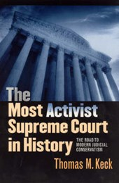 The Most Activist Supreme Court in History - The Road to Modern Judicial Conservatism
