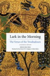 Lark in the Morning - The Verses of the Troubadours, a Bilingual Edition
