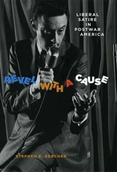Revel with a Cause - Liberal Satire in Postwar America