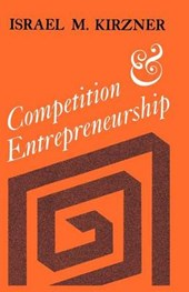 Kirzner, I: Competition & Entrepreneurship