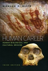 The Human Career - Human Biological and Cultural Origins | Richard G Klein |