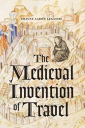 The Medieval Invention of Travel