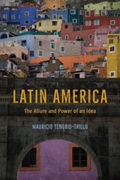 Latin America - The Allure and Power of an Idea