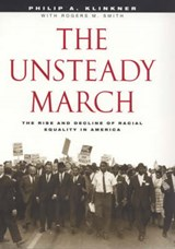 The Unsteady March - The Rise & Decline of Racial Equality in America | Philip Klinkner |