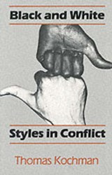 Black and White Styles in Conflict | Thomas Kochman |