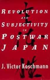 Revolution & Subjectivity in Postwar Japan (Paper)