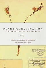 Plant Conservation - A Natural History Approach | W John Kress |
