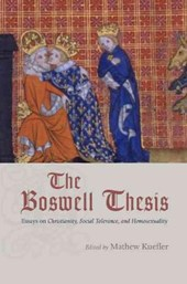 The Boswell Thesis - Essays on Christianity, Social Tolerance, and Homosexuality