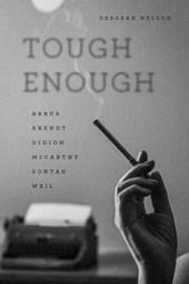 Tough Enough - Arbus, Arendt, Didion, McCarthy, Sontag, Weil