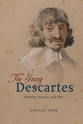 The Young Descartes - Nobility, Rumor and War | Harold Cook |