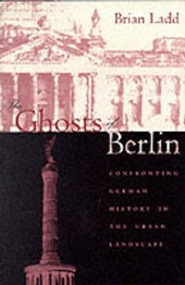 The Ghosts of Berlin - Confronting German History in the Urban Landscape (Paper)