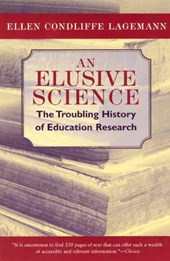 An Elusive Science - The Troubling History of Education Research