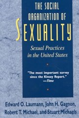The Social Organization of Sexuality - Sexual Practices in the United States | Edward Laumann |