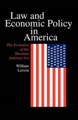 Law & Economic Policy in America | Letwin |