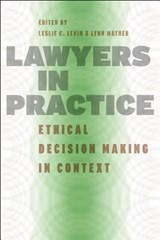 Lawyers in Practice - Ethical Decision Making in Context | Leslie Levin |