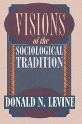 Visions of the Sociological Tradition (Paper) | Donald N Levine |