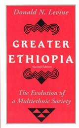 Greater Ethiopia - The Evolution of a Multiethnic Society | Donald Levine |