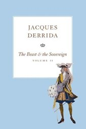 Beast and the Sovereign, Volume II | Jacques Derrida |