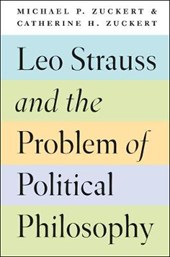 Leo Strauss and the Problem of Political Philosophy | Michael Zuckert |