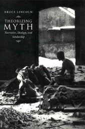 Theorizing Myth - Narrative, Ideology & Scholarship
