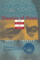 Theories of Vision from Al-Kindi to Kepler | David C Lindberg |