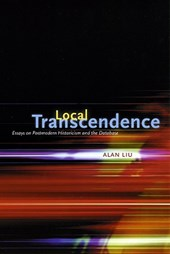 Local Transcendence - Essays on Postmodern Historicism and the Database