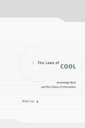 The Laws of Cool - Knowledge Work and the Culture of Information