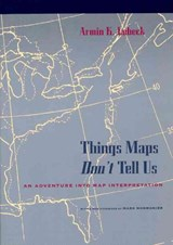 Things Maps Don't Tell us | Lobeck |