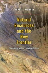 Natural Resources and the New Frontier - Constructing Modern China's Borderlands