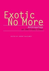 Exotic No More - Anthropology on the Front Lines