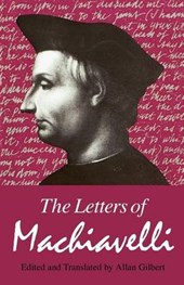 Machiavelli: The Letters Of Machiavelli (pr Only) | Machiavelli |
