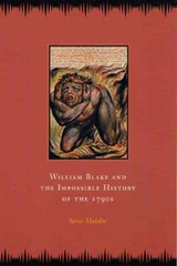 William Blake and the Impossible History of the 1790s | Saree Makdisi |
