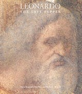 Leonardo, The Last Supper | Pinin Barcilon |