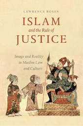 Islam and the Rule of Justice | Lawrence Rosen |