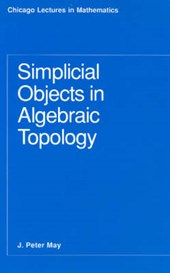 Simplicial Objects in Algebraic Topology | J. P. May |