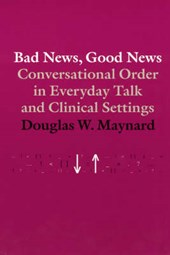 Bad News, Good News - Conversational Order in Everyday Talk & Clinical Settings