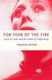 For Fear of the Fire - Joan of Arc & the Limits of Subjectivity