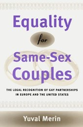 Equality for Same-Sex Couples - The Legal Recognition of Gay Partnerships in Europe & the United States