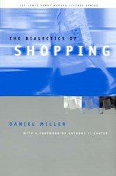 The Dialectics of Shopping | Daniel Miller |