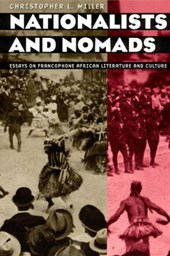 Nationalists & Nomads - Essays on Francophone African Literature & Culture (Paper) | Christopher Miller |
