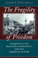 The Fragility of Freedom | Joshua Mitchell |