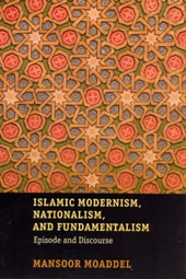 Islamic Modernism, Nationalism and Fundamentalism - Episode and Discourse